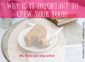 The Importance of Chewing Food: 11 Benefits