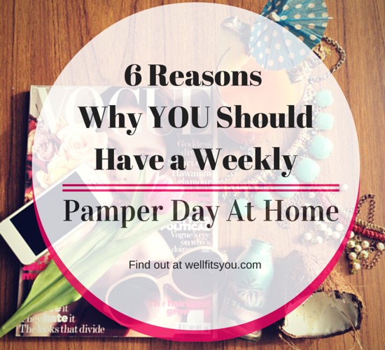 why-have-a-weekly-pamper-day-at-home1