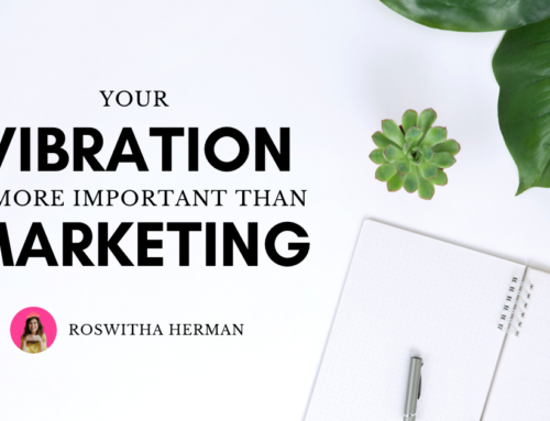 Your Vibration is More Important Than Marketing