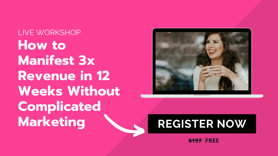 how to manifest 3x revenue in 12 weeks without complicated marketing - live workshop
